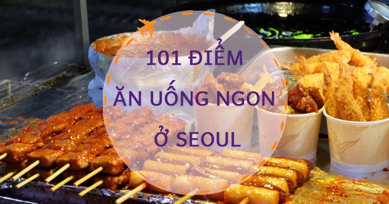 101 ĐIỂM ĂN UỐNG NGON Ở SEOUL